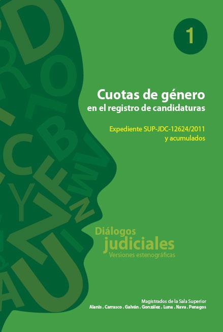 Cuotas de género en el registro de candidaturas. Expediente SUP-JDC-12624/2011 y acumulados. Colección TEPJF