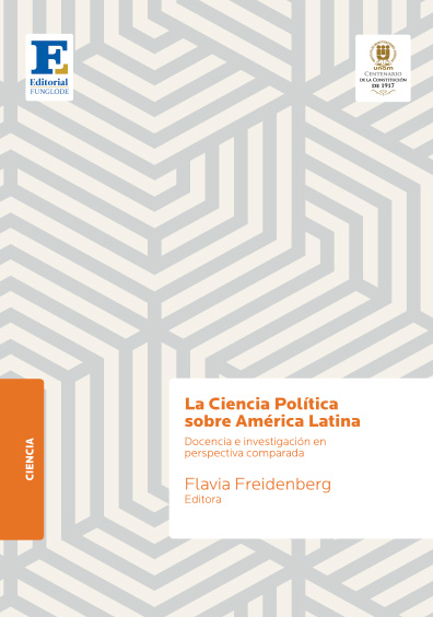 La ciencia política sobre América Latina. Docencia e investigación en perspectiva comparada