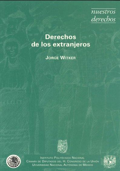 Derechos de los extranjeros. Colección Nuestros Derechos, edición UNAM-IPN