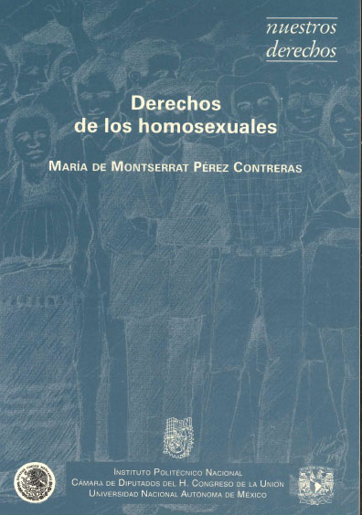 Derechos de los homosexuales. Colección Nuestros Derechos, edición UNAM-IPN
