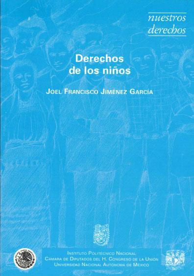 Derechos de los niños. Colección Nuestros Derechos, edición UNAM-IPN