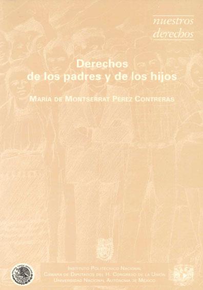 Derechos de los padres y de los hijos. Colección Nuestros Derechos, edición UNAM-IPN