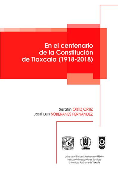 En el centenario de la Constitución de Tlaxcala (1918-2018)