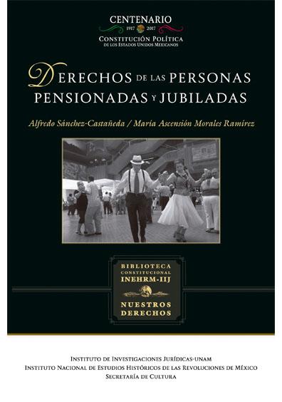 Derechos de las personas pensionados y jubiladas. Colección Nuestros Derechos, UNAM-INEHRM