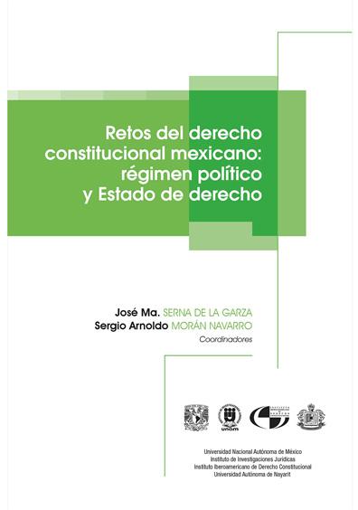 Retos del derecho constitucional mexicano: régimen político y Estado de derecho