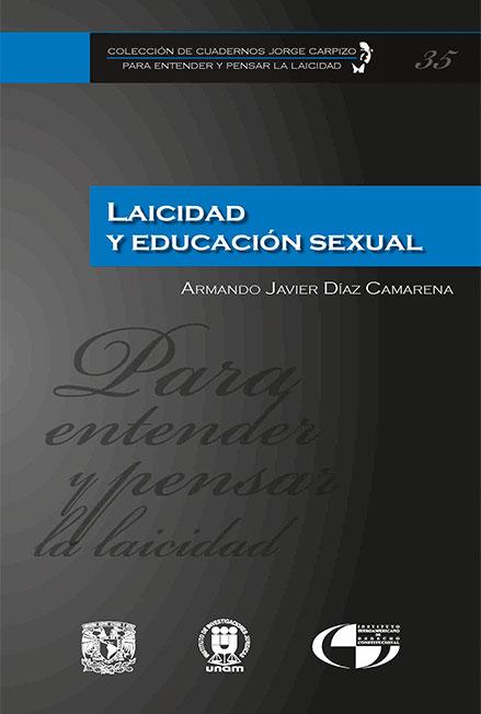 Laicidad y educación sexual. Colección de Cuadernos Jorge Carpizo. Para entender y pensar la laicidad