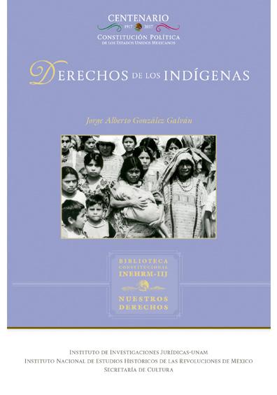 Derechos de los indígenas. Colección Nuestros Derechos, UNAM-INEHRM