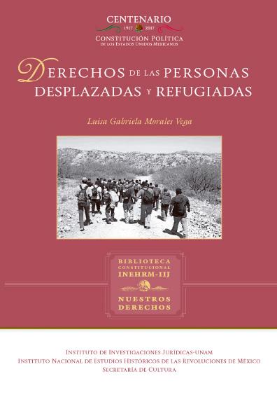 Derechos de las personas desplazadas y refugiadas. Colección Nuestros Derechos, UNAM-INEHRM