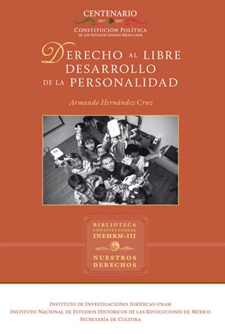 Derecho al libre desarrollo de la personalidad. Colección Nuestros Derechos, UNAM-INEHRM