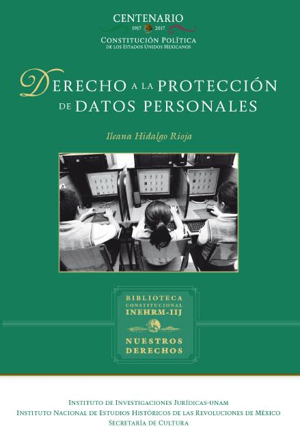 Derecho a la protección de datos personales. Colección Nuestros Derechos, UNAM-INEHRM