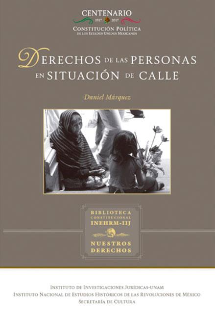 Derechos de las personas en situación de calle. Colección Nuestros Derechos, UNAM-INEHRM