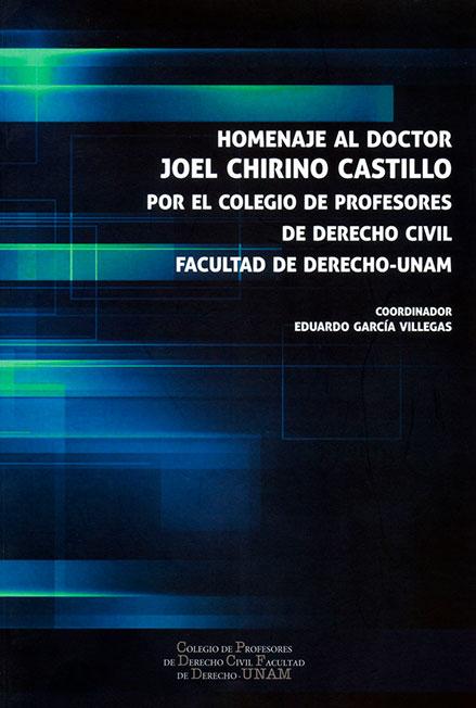 Homenaje al Doctor Joel Chirino Castillo por el Colegio de Profesores de Derecho Civil, Facultad de Derecho-UNAM