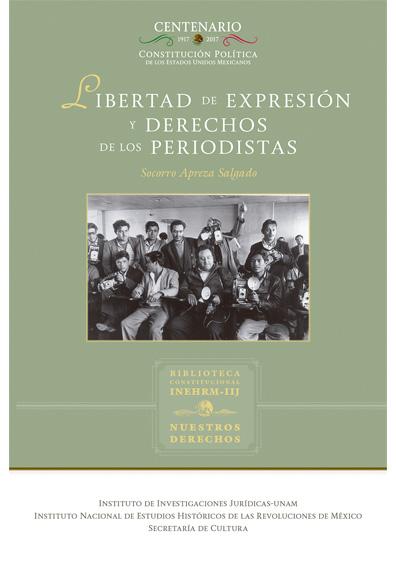 Libertad de expresión y derechos de los periodistas. Colección Nuestros Derechos, UNAM-INEHRM