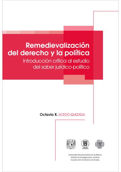 Remedievalización del derecho y la política. Introducción crítica al estudio del saber jurídicopolítico