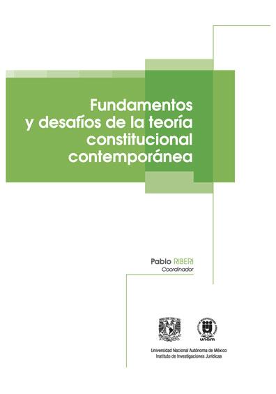 Fundamentos y desafíos de la teoría constitucional contemporánea