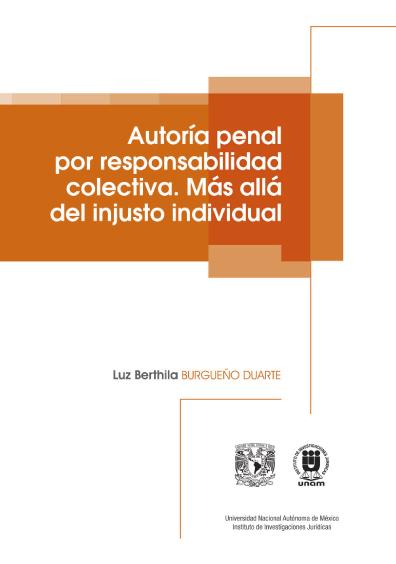 Autoría penal por responsabilidad colectiva. Más allá del injusto individual