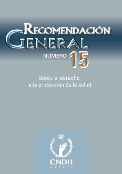 Recomendación General número 15. Sobre el derecho a la protección de la salud. Colección CNDH