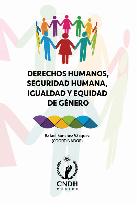 Derechos humanos, seguridad humana, igualdad y equidad de género. Colección CNDH