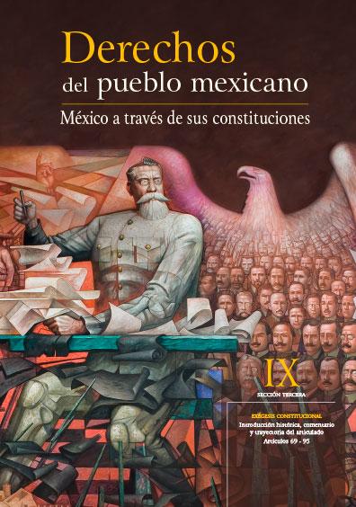 Derechos del Pueblo Mexicano. México a través de sus Constituciones, vol. IX