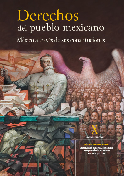 Derechos del Pueblo Mexicano. México a través de sus Constituciones, vol. X