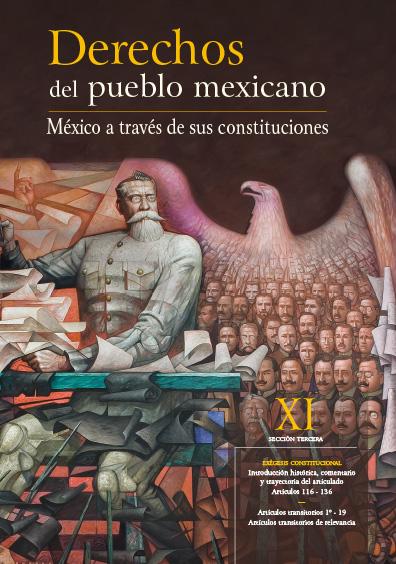 Derechos del Pueblo Mexicano. México a través de sus Constituciones, vol. XI