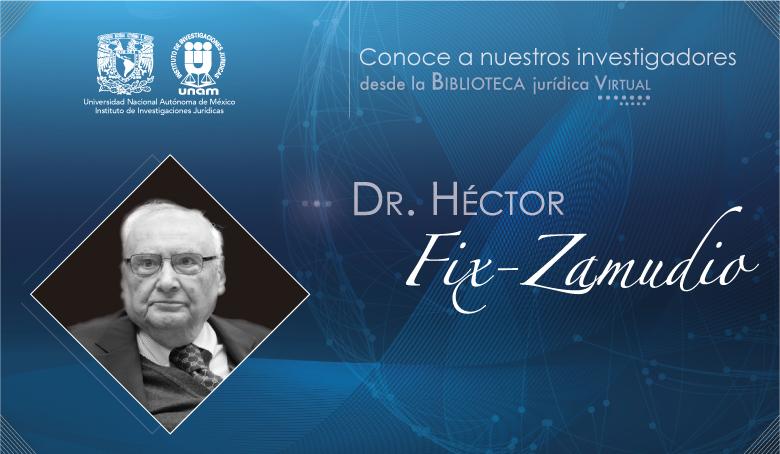 <b>Héctor Fix-Zamudio <br><i>Nuestros Juristas</b></i>