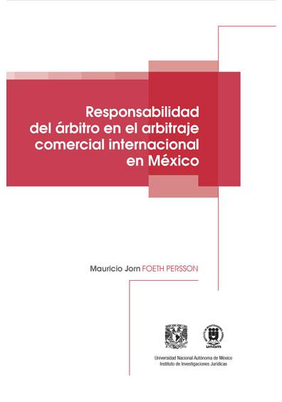 Responsabilidad del árbitro en el arbitraje comercial-internacional en México