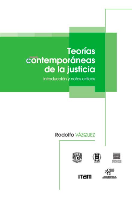 Teorías contemporáneas de la justicia. Introducción y notas críticas