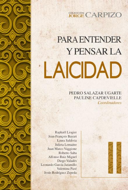 Para entender y pensar la laicidad II. Colección Jorge Carpizo
