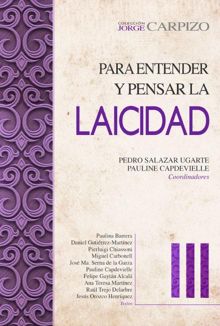Para entender y pensar la laicidad III. Colección Jorge Carpizo