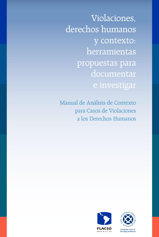 Violaciones, derechos humanos y contexto: herramientas propuestas para documentar e investigar. Colección Flacso