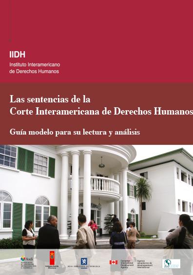 Las sentencias de la Corte Interamericana de Derechos Humanos. Guía modelo para su lectura y análisis. Colección IIDH