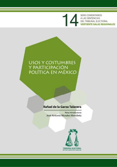 Usos y costumbres y participación política en México. Serie Comentarios a las Sentencias del Tribunal Electoral
