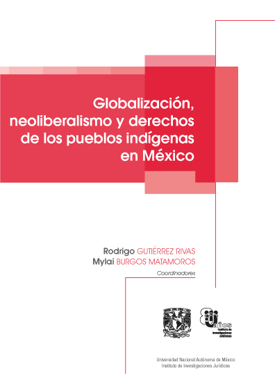 Globalización, neoliberalismo y derechos de los pueblos indígenas en México