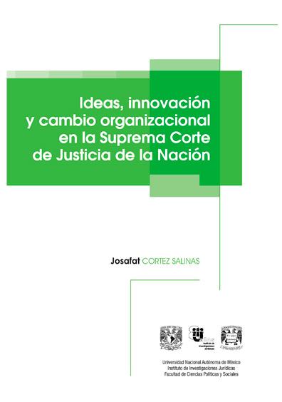 Ideas, innovación y cambio organizacional en la Suprema Corte de Justicia de la Nación