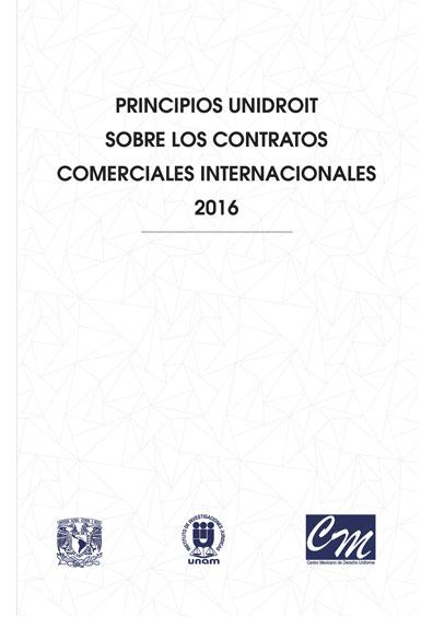 Principios UNIDROIT sobre los contratos comerciales internacionales 2016