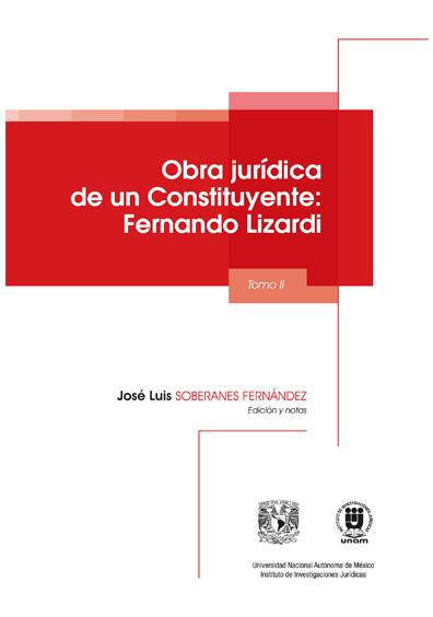 Obra jurídica de un Constituyente: Fernando Lizardi, tomo II