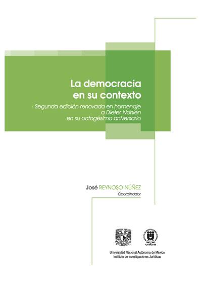 La democracia en su contexto. Segunda edición renovada en homenaje a Dieter Nohlen en su octogésimo aniversario