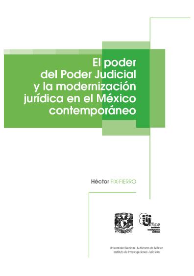 El poder del Poder Judicial y la modernización jurídica en el México contemporáneo