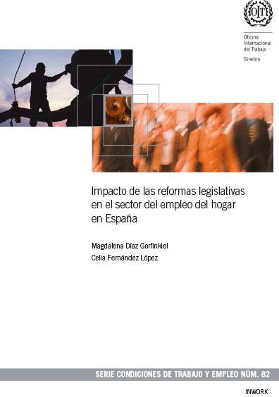 Impacto de las reformas legislativas en el sector del empleo del hogar en España. Colección OIT