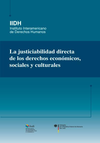 La justiciabilidad directa de los derechos económicos, sociales y culturales. Colección IIDH