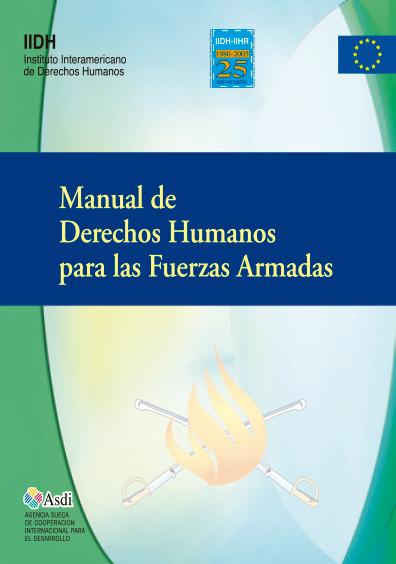 Manual de derechos humanos para las fuerzas armadas. Colección IIDH