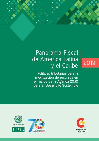 Panorama fiscal de América Latina y el Caribe. Políticas tributarias para la movilización de recursos en el marco de la Agenda 2030 para el desarrollo sostenible. Colección CEPAL