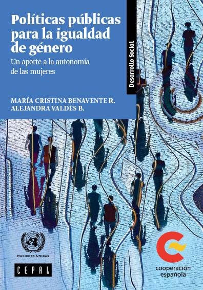 Políticas públicas para la igualdad de género. Un aporte a la autonomía de las mujeres. Colección CEPAL