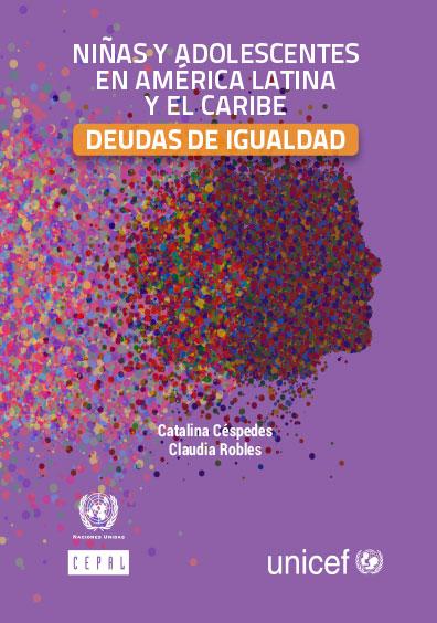 Niñas y adolescentes en América Latina y el Caribe. Deudas de igualdad. Colección CEPAL