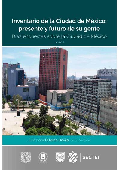 Inventario de la Ciudad de México: presente y futuro de su gente. Diez encuestas sobre la Ciudad de México. Tomo I