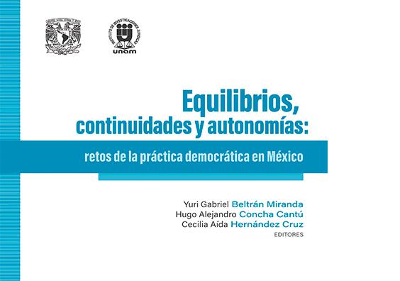 Equilibrio, continuidades y autonomías: retos de la práctica democrática en México