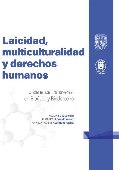 2. Laicidad, multiculturalidad y derechos humanos. Enseñanza Transversal en Bioética y Bioderecho: Cuadernillos Digitales de Casos