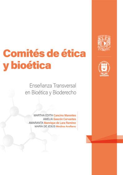 3. Comités de ética y bioética. Enseñanza Transversal en Bioética y Bioderecho: Cuadernillos Digitales de Casos
