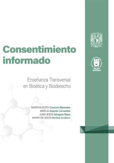 4. Consentimiento informado. Enseñanza Transversal en Bioética y Bioderecho: Cuadernillos Digitales de Casos